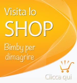 Visita lo shop BIMBY PER DIMAGRIRE